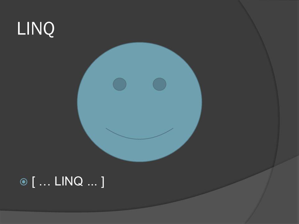 LINQ [ … LINQ ... ]